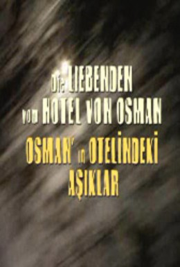 Постер фильма Любящие из отеля Осман (2001)