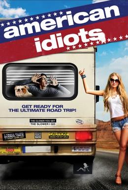 Постер фильма Американские идиоты (2013)