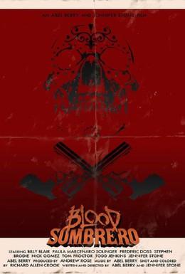 Постер фильма Кровавое сомбреро (2016)