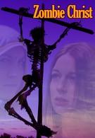 Зомби Христа (2010)