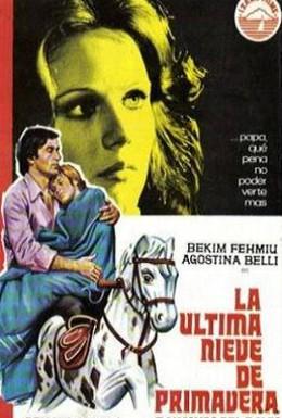Постер фильма Последний снег весны (1973)
