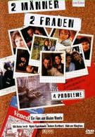 Двое мужчин, две женщины – 4 проблемы? (1998)