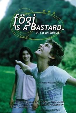 Постер фильма Фоги – настоящий ублюдок (1998)