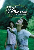 Фоги - настоящий ублюдок (1998)