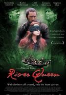 Королева реки (2005)