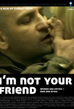 Постер фильма Я тебе не друг (2009)