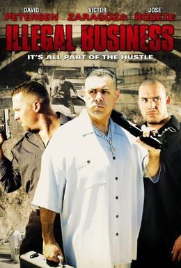 Постер фильма Незаконный бизнес (2006)
