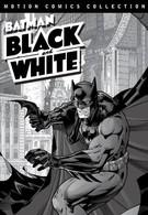 Бэтмен: Чёрное и белое (2008)