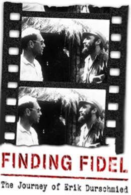 Постер фильма Finding Fidel: The Journey of Erik Durschmied (2010)