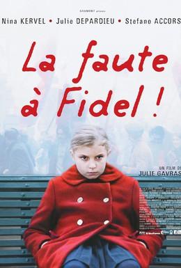 Постер фильма Виноват Фидель (2006)