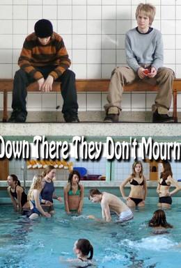 Постер фильма Там они не оплакивают покойников (2006)
