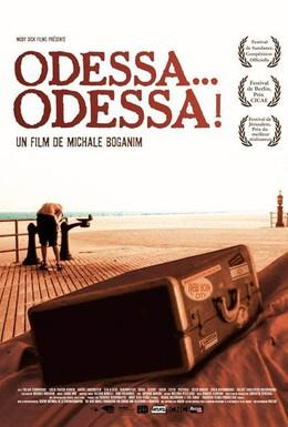 Постер фильма Одесса, Одесса (2005)