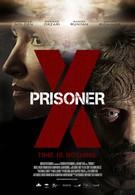 Заключённый Икс (2016)