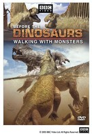 Прогулки с монстрами. Жизнь до динозавров (2005)