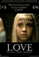 Всё, что нужно – любовь? (2011)