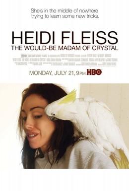 Постер фильма Heidi Fleiss: The Would-Be Madam of Crystal (2008)