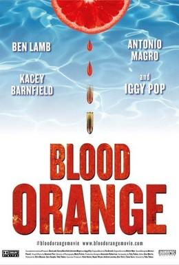 Постер фильма Кровавый апельсин (2016)