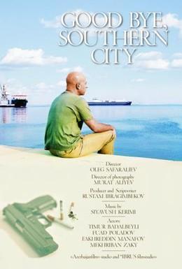 Постер фильма Прощай, южный город (2006)