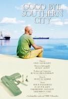 Прощай, южный город (2006)