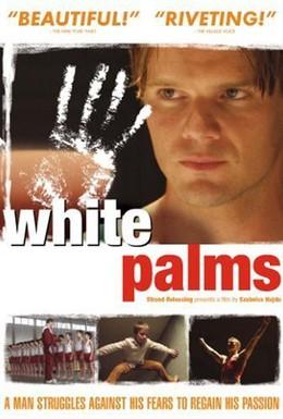 Постер фильма Белые ладони (2006)