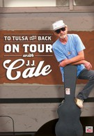 To Tulsa and Back: On Tour with J.J. Cale (2005)