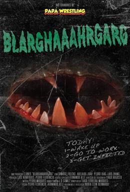 Постер фильма Благхааахргарг (2010)