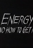Энергия и как ее раздобыть (1981)