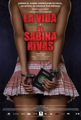 Постер фильма Ранние и короткие годы Сабины Ривас (2012)