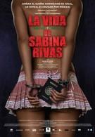 Ранние и короткие годы Сабины Ривас (2012)
