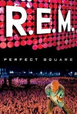 Постер фильма R.E.M.: Perfect Square (2004)