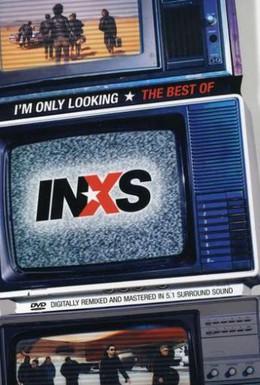 Постер фильма I'm Only Looking: The Best of INXS (2004)