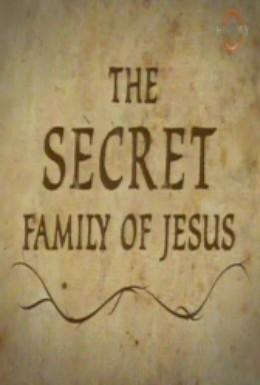 Постер фильма Тайная семья Иисуса (2006)
