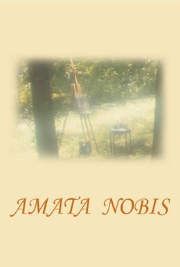 Постер фильма Amata nobis (1996)