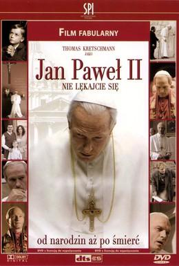 Постер фильма Без страха: Жизнь Папы Римского Иоанна Павла II (2005)