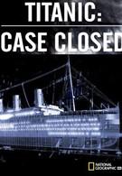 Титаник: Дело закрыто (2012)