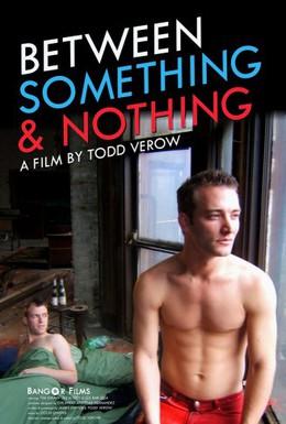 Постер фильма Между чем-то и ничем (2008)