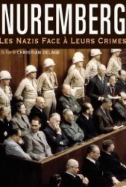 Постер фильма Нюрнберг: Нацисты перед лицом своих преступлений (2006)