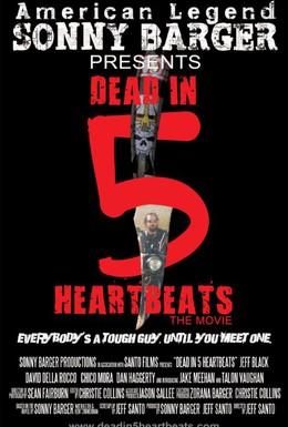 Постер фильма Смерть за 5 ударов сердца (2013)