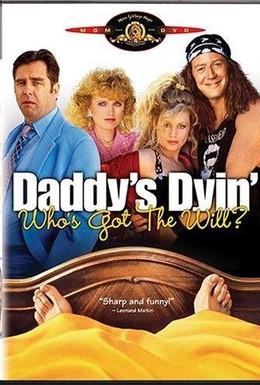 Постер фильма Папаша умирает… Кто получит наследство? (1990)