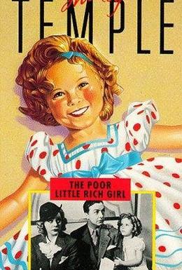 Постер фильма Бедная, маленькая богатая девочка (1936)