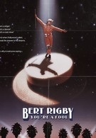 Берт Ригби, ты — дурак (1989)