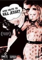 Кто хочет убить Джесси? (1966)