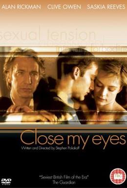 Постер фильма Закрой мои глаза (1991)