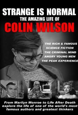 Постер фильма Странное – это нормально: Удивительная жизнь Колина Уилсона (2010)