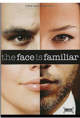 Постер фильма Starz Inside: The Face Is Familiar (2009)