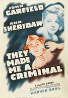 Они сделали меня преступником (1939)
