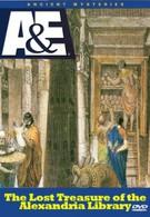 Загадки Древности. Утраченные сокровища Александрийской библиотеки (1996)
