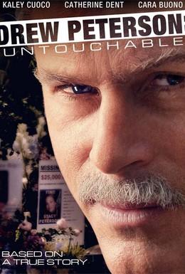 Постер фильма Дрю Питерсон: Неприкасаемый (2012)