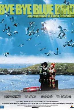 Постер фильма Пока-пока, синяя пташка (1999)