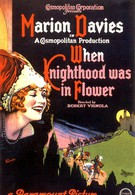 Когда рыцарство было в цвету (1922)